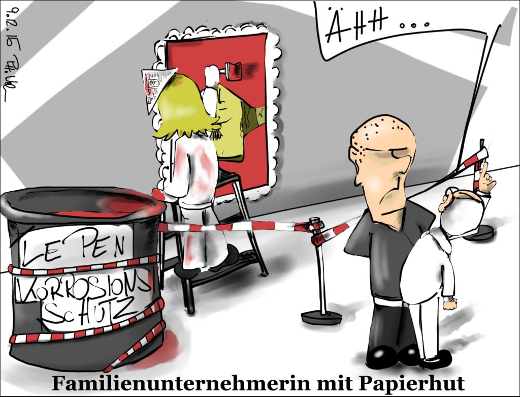 Karikatur: Le Penn überstreicht die Kultur. Zu deren eigenen Schutz.